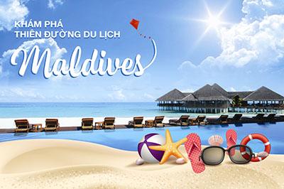 Khám phá Maldives - Thiên đường du lịch nghỉ dưỡng không thể bỏ qua